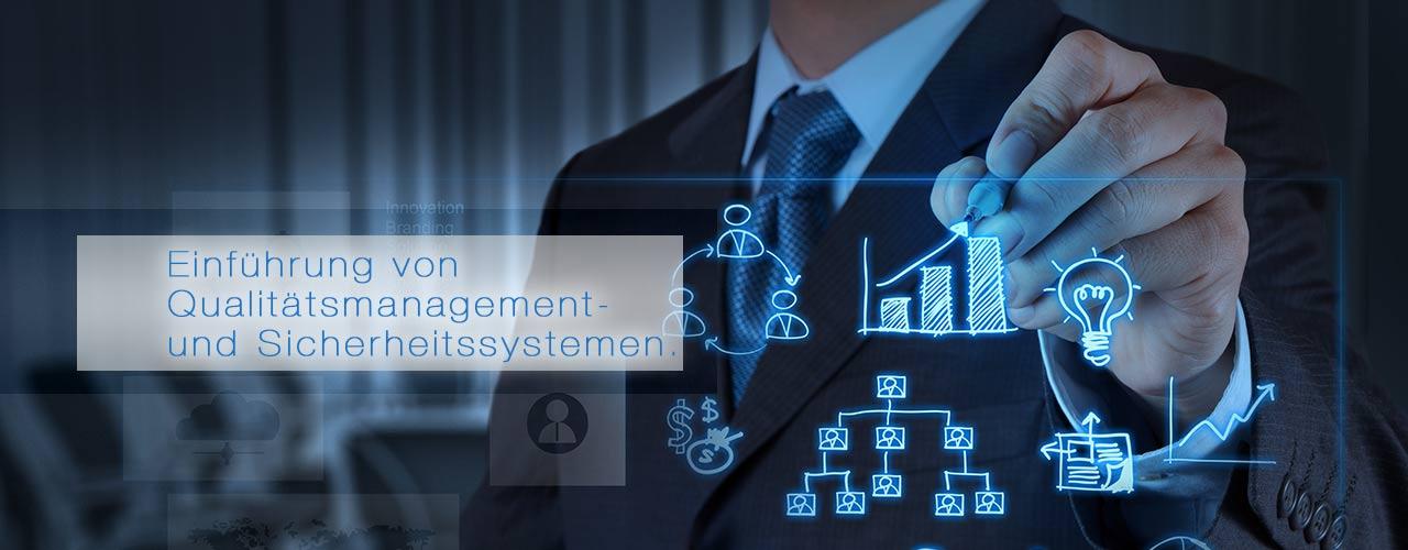 Einführung von Qualitätsmanagement- und Sicherheitssystemen.